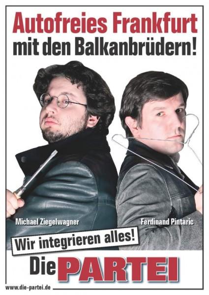 """Plakat Die PARTEI - Bałkańscy bracia zintegrują wszystko Żródło: {a href=""""http://www.die-partei.de""""}www.die-partei.de{/a}"""